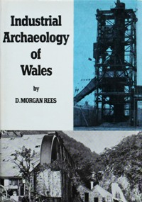 Image for INDUSTRIAL ARCHAEOLOGY OF WALES