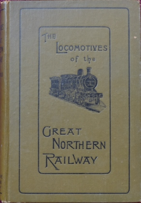 Image for THE LOCOMOTIVES OF THE GREAT NORTHERN RAILWAY 1847-1910