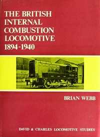 Image for THE BRITISH INTERNAL COMBUSTION LOCOMOTIVE 1894-1940