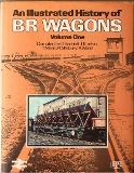 Image for AN ILLUSTRATED HISTORY OF BR WAGONS Volume One