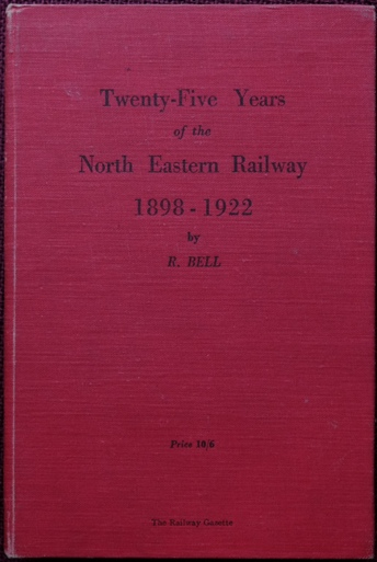 Image for TWENTY-FIVE YEARS OF THE NORTH EASTERN RAILWAY 1898 - 1922