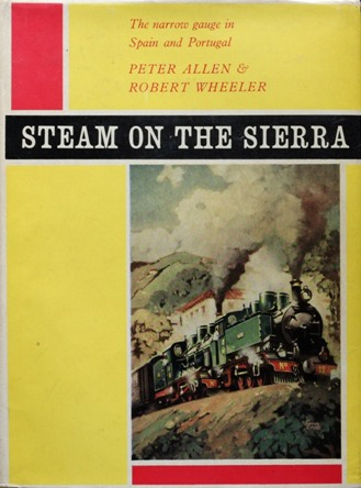 Image for Steam on the Sierra : The Narrow Gauge in Spain and Portugal