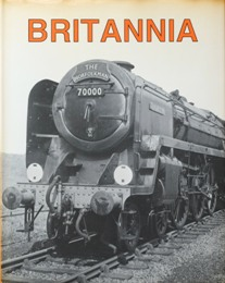 Image for BRITANNIA : BIRTH OF A LOCOMOTIVE