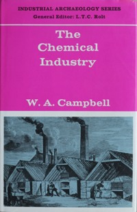 Image for INDUSTRIAL ARCHAEOLOGY SERIES : THE CHEMICAL  INDUSTRY