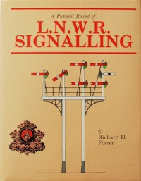 Image for A PICTORIAL RECORD OF L.N.W.R. SIGNALLING