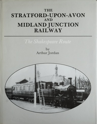 Image for THE STRATFORD-UPON-AVON & MIDLAND JUNCTION RAILWAY