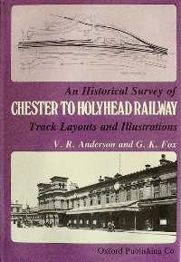 Image for AN HISTORICAL SURVEY OF THE CHESTER TO HOLYHEAD RAILWAY