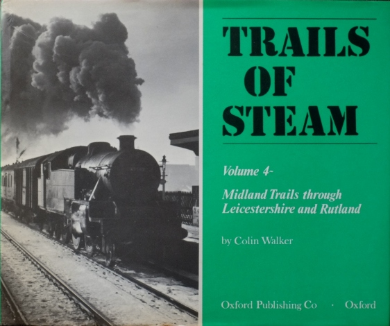 Image for TRAILS OF STEAM Vol.4 - MIDLAND TRAILS THROUGH LEICESTERSHIRE & RUTLAND