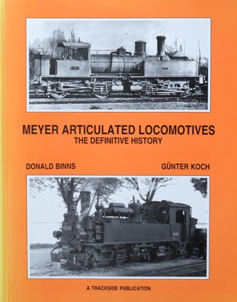 Image for MEYER ARTICULATED LOCOMOTIVES : THE DEFINITIVE HISTORY
