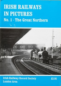 Image for IRISH RAILWAYS IN PICTURES No.1 - THE GREAT NORTHERN