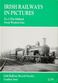 Image for IRISH RAILWAYS IN PICTURES No.2 - THE MIDLAND GREAT WESTERN LINE