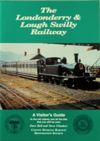 Image for THE LONDONDERRY & LOUGH SWILLY RAILWAY : A VISITOR'S GUIDE