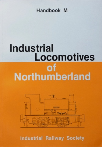 Image for INDUSTRIAL LOCOMOTIVES OF NORTHUMBERLAND (Handbook M)