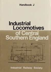 Image for INDUSTRIAL LOCOMOTIVES OF CENTRAL SOUTHERN ENGLAND
