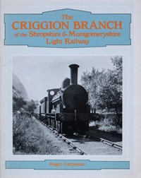 Image for THE CRIGGION BRANCH OF THE SHROPSHIRE & MONTGOMERYSHIRE RAILWAY