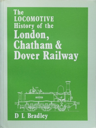 Image for THE LOCOMOTIVE HISTORY OF THE LONDON CHATHAM & DOVER RAILWAY