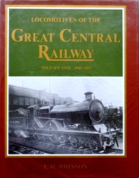 Image for LOCOMOTIVES OF THE GREAT CENTRAL RAILWAY Volume One 1897 - 1914