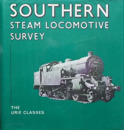 Image for SOUTHERN STEAM LOCOMOTIVE SURVEY : THE URIE CLASSES