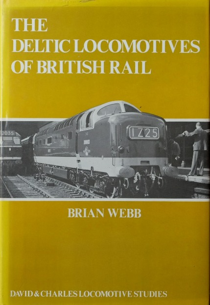 Image for THE DELTIC LOCOMOTIVES OF BRTISH RAIL