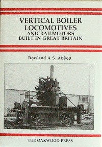 Image for VERTICAL BOILER LOCOMOTIVES AND RAILMOTORS BUILT IN GREAT BRITAIN