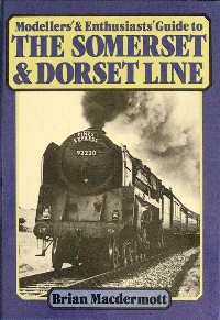 Image for MODELLERS' & ENTHUSIASTS' GUIDE TO THE SOMERSET & DORSET LINE