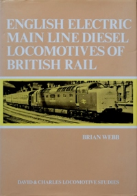 Image for ENGLISH ELECTRIC MAIN LINE DIESEL LOCOMOTIVES OF BRTISH RAIL