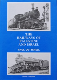 Image for THE RAILWAYS OF PALESTINE AND ISRAEL