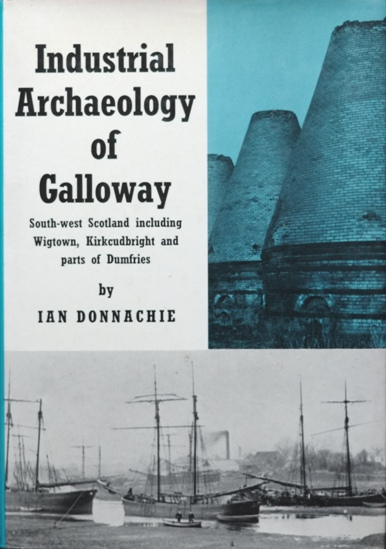 Image for INDUSTRIAL ARCHAEOLOGY OF GALLOWAY