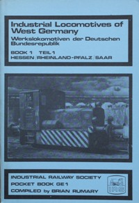 Image for INDUSTRIAL LOCOMOTIVES OF WEST GERMANY - BOOK 1 - HESSEN/RHEINLAND-PFALZ/SAAR