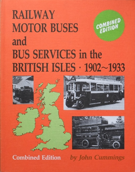 Image for RAILWAY MOTOR BUSES AND BUS SERVICES IN THE BRITISH ISLES 1902-1933 (Combined edition)