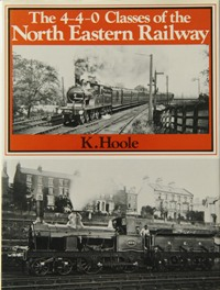 Image for THE 4-4-0 CLASSES OF THE NORTH EASTERN RAILWAY