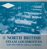 Image for NORTH BRITISH STEAM LOCOMOTIVES - BUILT 1833-1948 FOR RAILWAYS IN BRITAIN