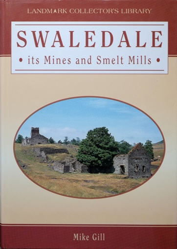 Image for SWALEDALE : ITS MINES AND SMELT MILLS