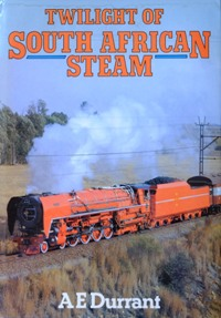 Image for TWILIGHT OF SOUTH AFRICAN STEAM