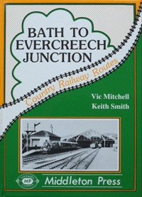 Image for COUNTRY RAILWAY ROUTES - BATH TO EVERCREECH JUNCTION