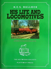 Image for H.C.S.BULLOCK - HIS LIFE AND LOCOMOTIVES