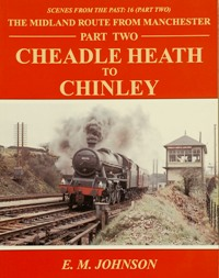 Image for THE MIDLAND ROUTE FROM MANCHESTER Part Two: CHEADLE HEATH TO CHINLEY