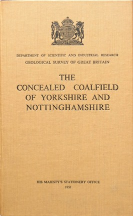 Image for MEMOIRS OF THE GEOLOGICAL SURVEY ENGLAND & WALES: THE CONCEALED COALFIELD OF YORKSHIRE AND NOTTINGHAMSHIRE