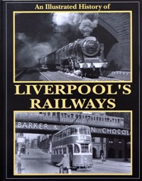 Image for AN ILLUSTRATED HISTORY OF LIVERPOOL'S RAILWAYS