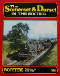 Image for THE SOMERSET & DORSET IN THE SIXTIES - Omnibus Edition