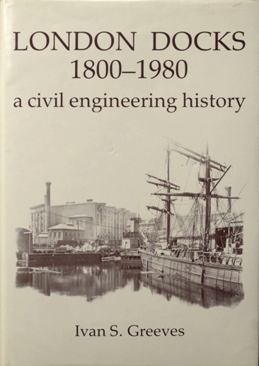 Image for LONDON DOCKS 1800 - 1980 A CIVIL ENGINEERING HISTORY
