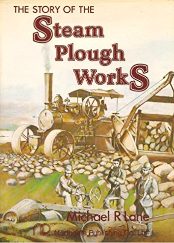 Image for THE STORY OF THE STEAM PLOUGH WORKS