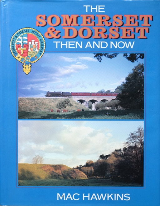 Image for THE SOMERSET & DORSET THEN AND NOW