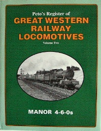Image for PETO'S REGISTER OF GREAT WESTERN RAILWAY LOCOMOTIVES Volume Two - MANOR 4-6-0S