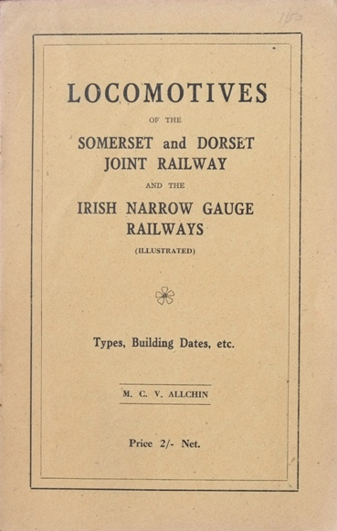 Image for LOCOMOTIVES OF THE SOMERSET & DORSET JOINT RAILWAYS AND THE IRISH NARROW GAUGE RAILWAYS