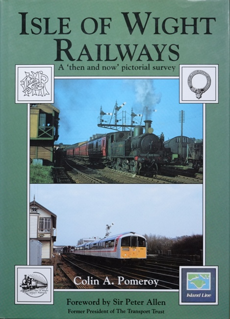 Image for ISLE OF WIGHT RAILWAY - A 'THEN AND NOW' PICTORIAL SURVEY
