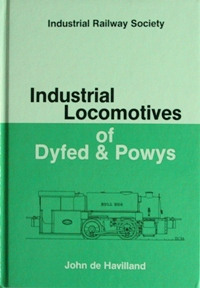 Image for INDUSTRIAL LOCOMOTIVES OF DYFED & POWYS