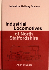 Image for INDUSTRIAL LOCOMOTIVES OF NORTH STAFFORDSHIRE