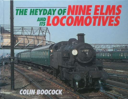 Image for THE HEYDAY OF NINE ELMS AND ITS LOCOMOTIVES
