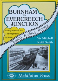Image for COUNTRY RAILWAY ROUTES - BURNHAM TO EVERCREECH JUNCTION